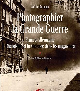 J. Beurier, Photographier la Grande Guerre
